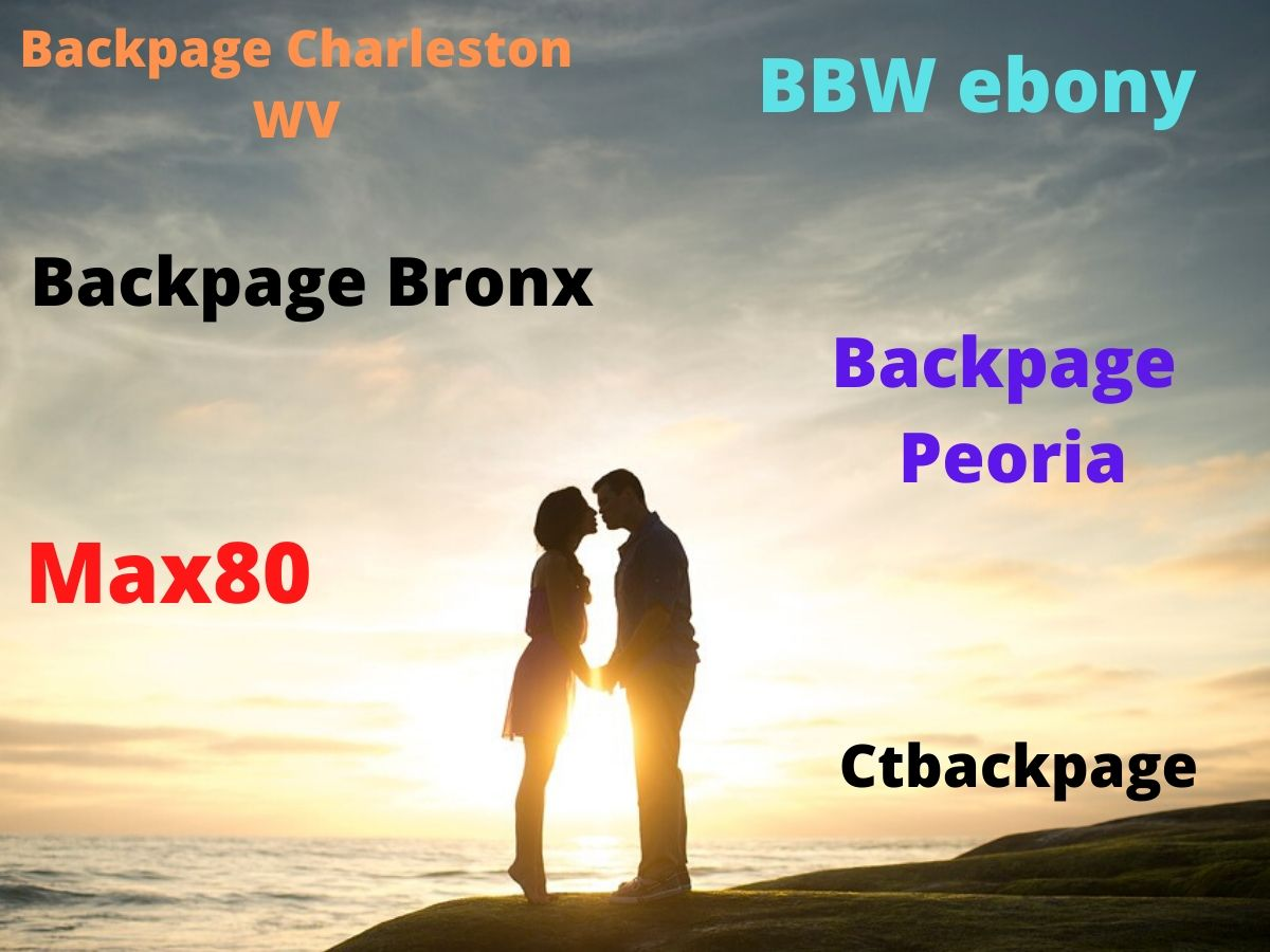 Backpage Charleston WV, Ctbackpage, BBW ebony, Backpage Bronx, Max80, Backpage Peoria